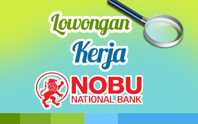 Lowongan Kerja PT. Bank National Nobu Tbk