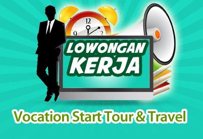 Lowongan Kerja Vocation Start Tour & Travel