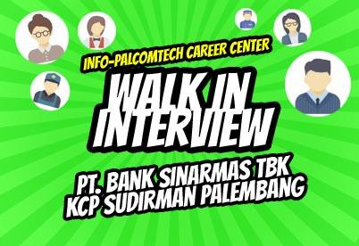 Walk In Interview PT  Bank Sinarmas Tbk KCP Sudirman